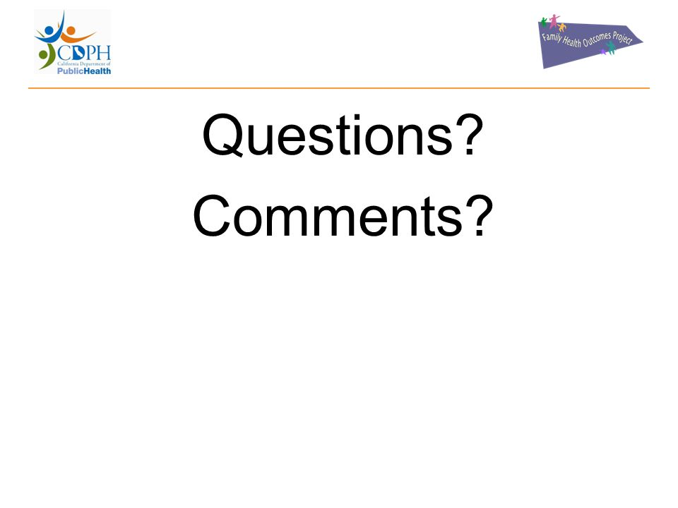 Questions? Comments? 33