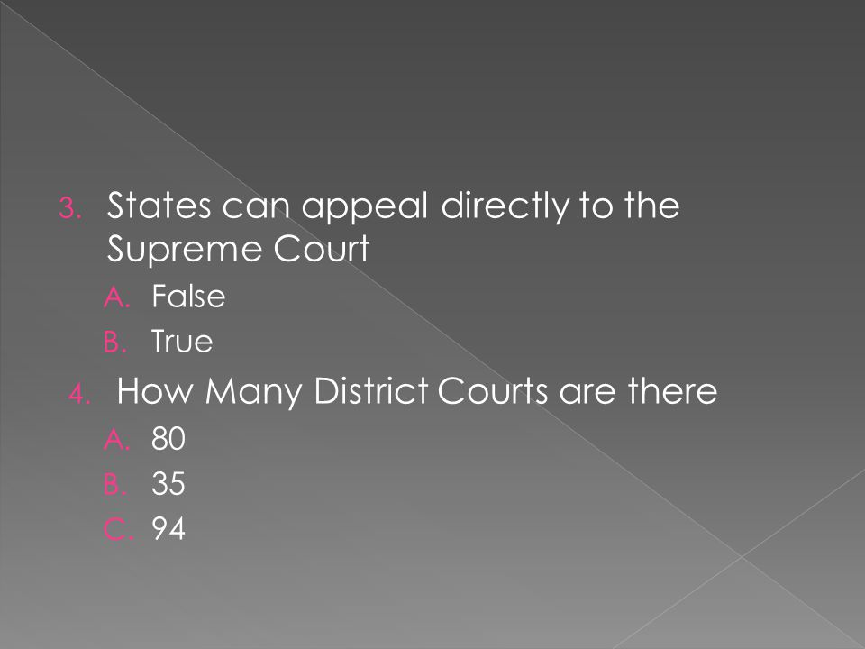 3.States can appeal directly to the Supreme Court A.