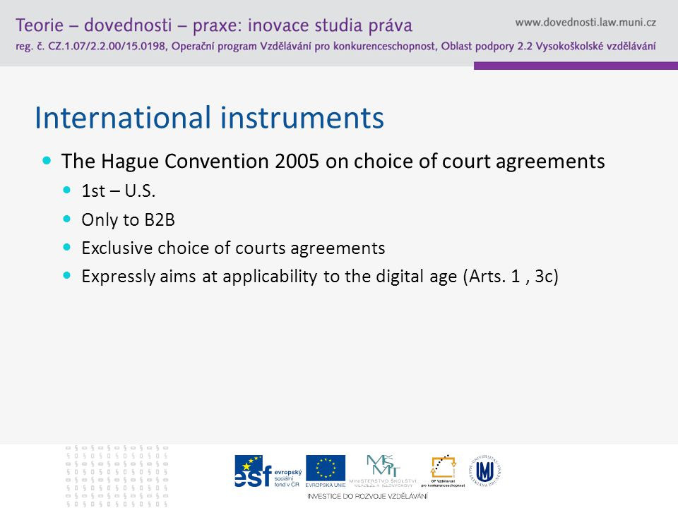 International instruments The Hague Convention 2005 on choice of court agreements 1st – U.S.