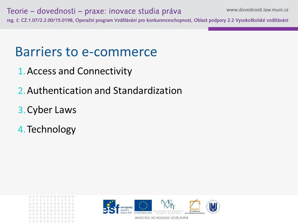 Barriers to e-commerce 1. Access and Connectivity 2.