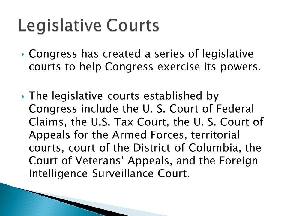  Congress has created a series of legislative courts to help Congress exercise its powers.