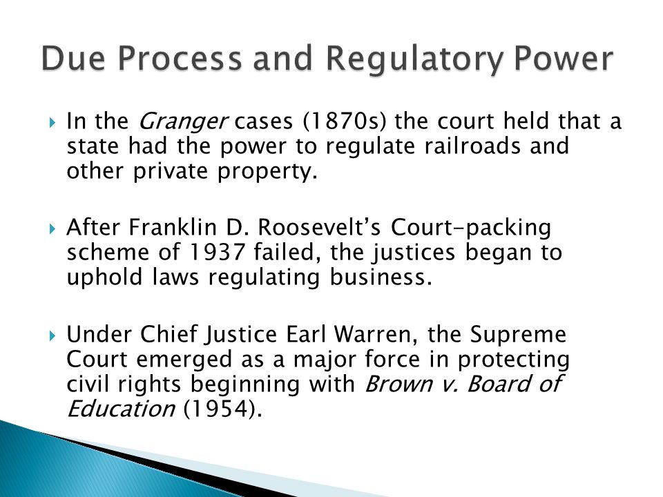  In the Granger cases (1870s) the court held that a state had the power to regulate railroads and other private property.  After Franklin D. Rooseve