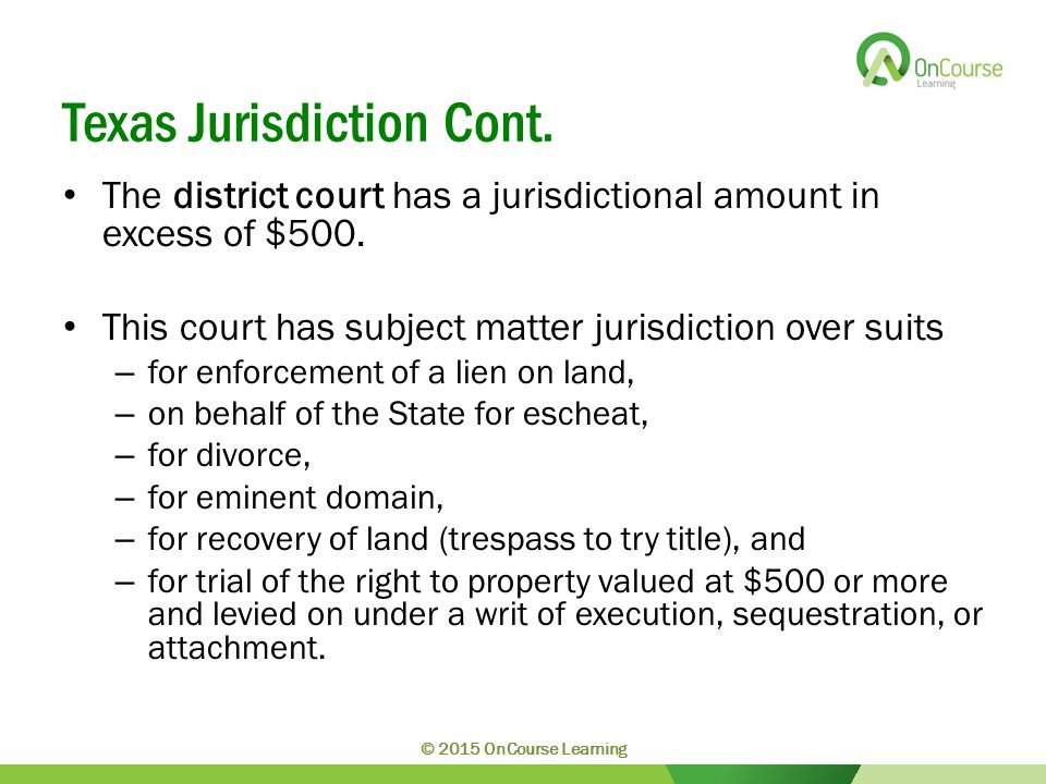 Texas Jurisdiction Cont. The district court has a jurisdictional amount in excess of $500.