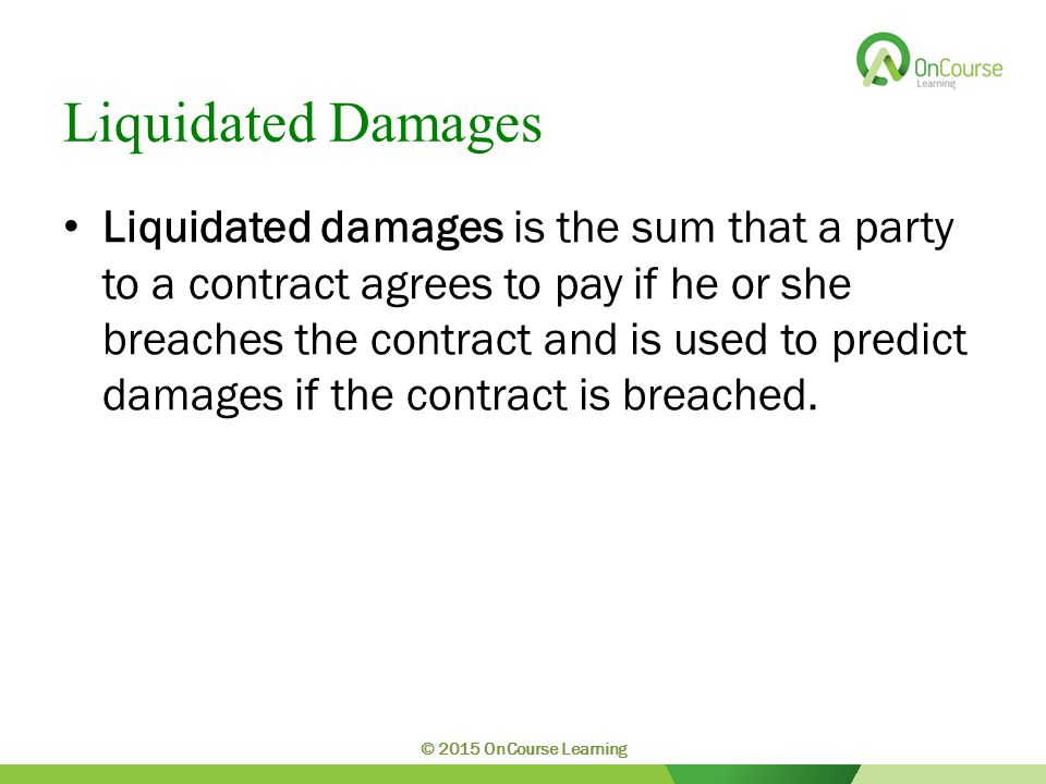 Liquidated Damages Liquidated damages is the sum that a party to a contract agrees to pay if he or she breaches the contract and is used to predict damages if the contract is breached.