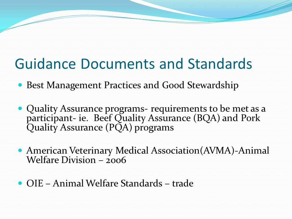 Guidance Documents and Standards Best Management Practices and Good Stewardship Quality Assurance programs- requirements to be met as a participant- i