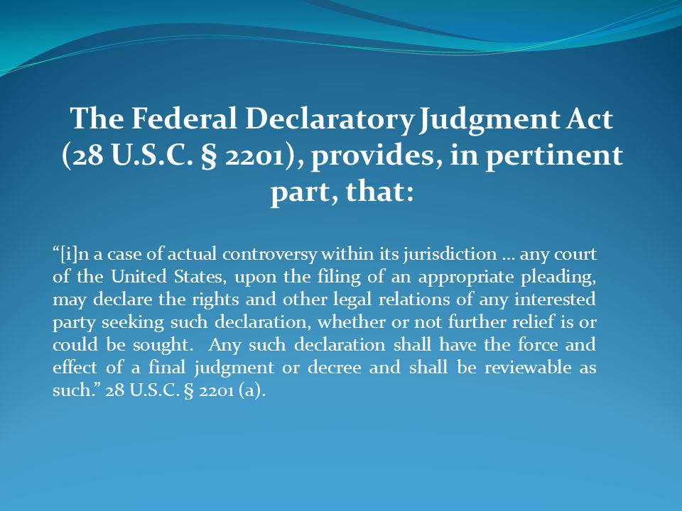 The Federal Declaratory Judgment Act (28 U.S.C.