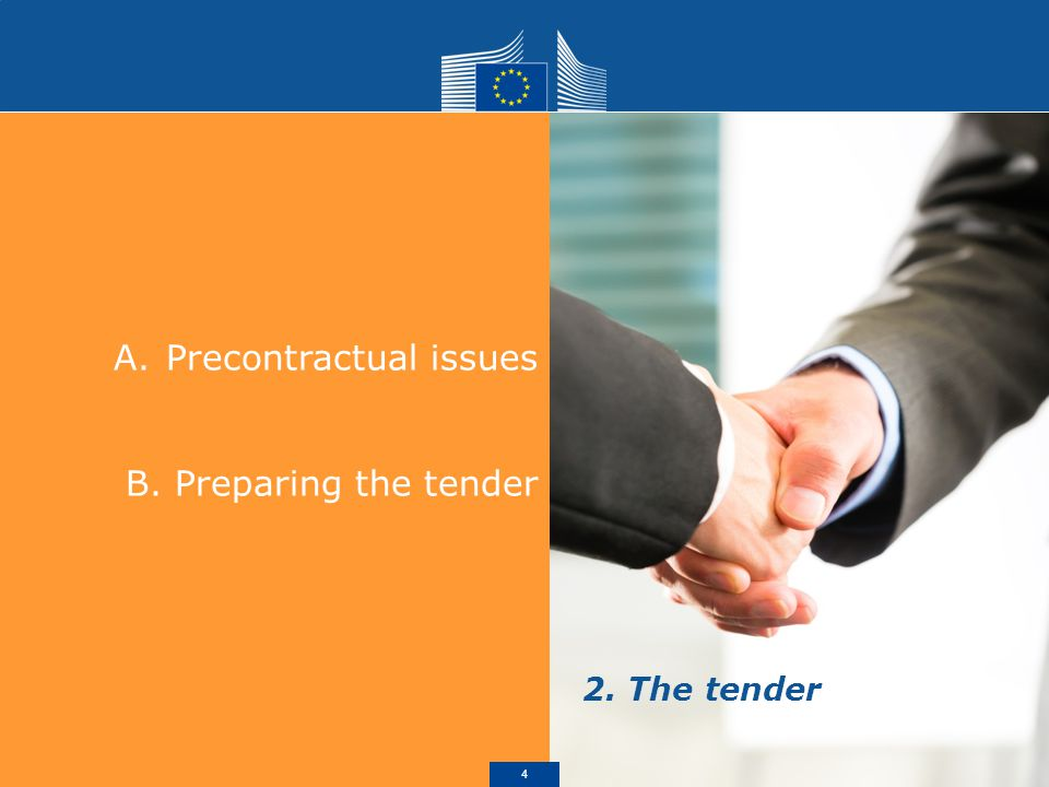 A.Precontractual issues B. Preparing the tender 2. The tender 4