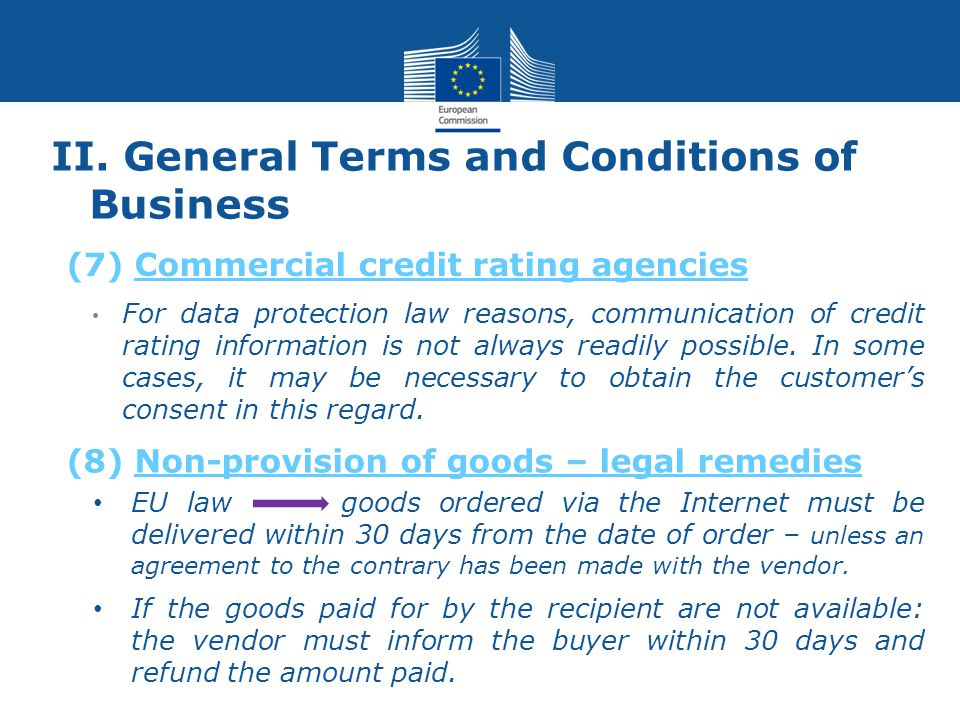 II. General Terms and Conditions of Business For data protection law reasons, communication of credit rating information is not always readily possibl
