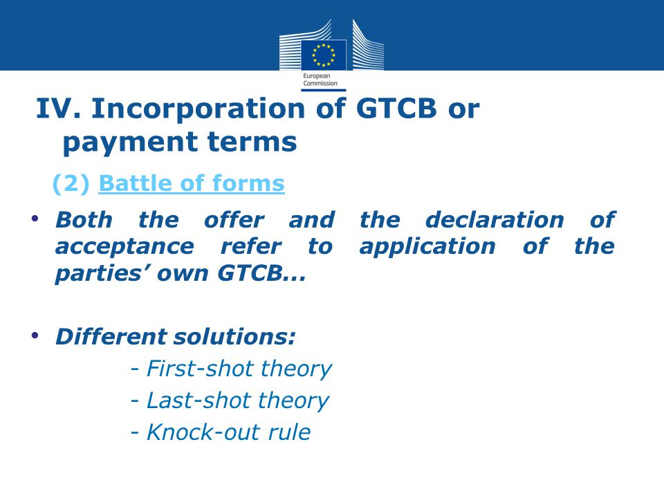 IV. Incorporation of GTCB or payment terms Both the offer and the declaration of acceptance refer to application of the parties' own GTCB... Different