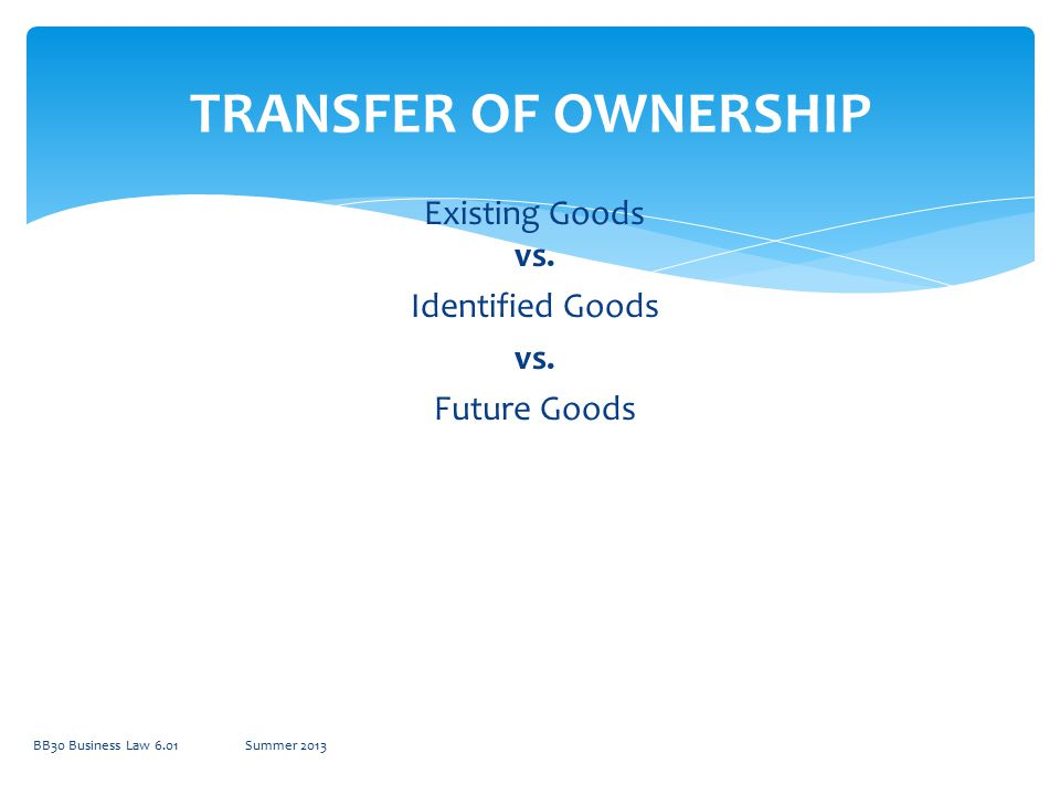 SituationDefinitionWho owns item.Tender of deliverySeller notifies buyer of item being available.