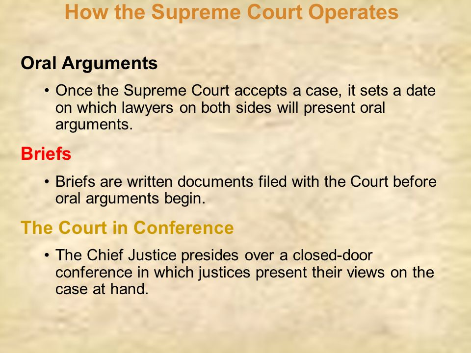 How the Supreme Court Operates Oral Arguments Once the Supreme Court accepts a case, it sets a date on which lawyers on both sides will present oral a