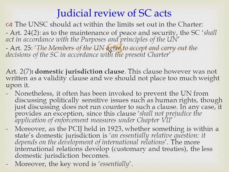   The UNSC should act within the limits set out in the Charter: - Art.