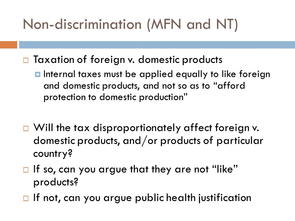 Non-discrimination (MFN and NT)  Taxation of foreign v.