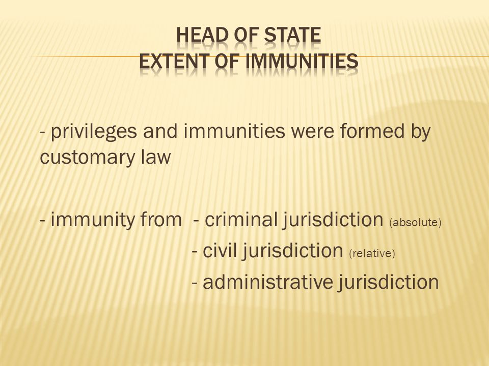 - privileges and immunities were formed by customary law - immunity from - criminal jurisdiction (absolute) - civil jurisdiction (relative) - administrative jurisdiction