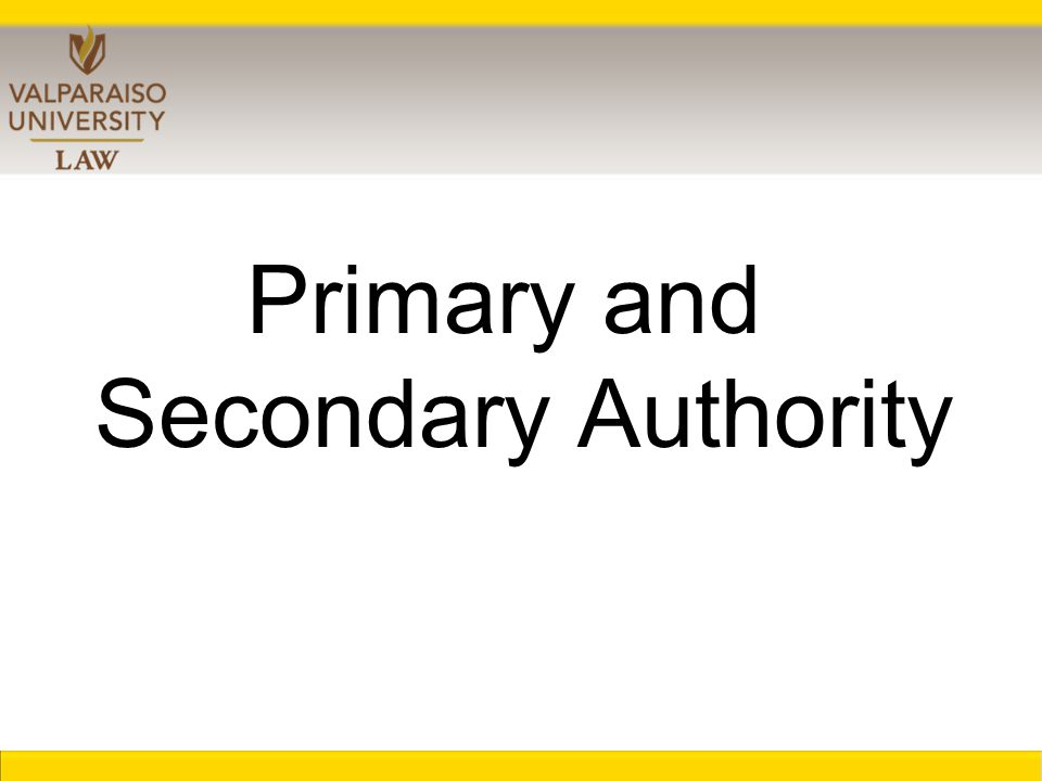 Primary and Secondary Authority