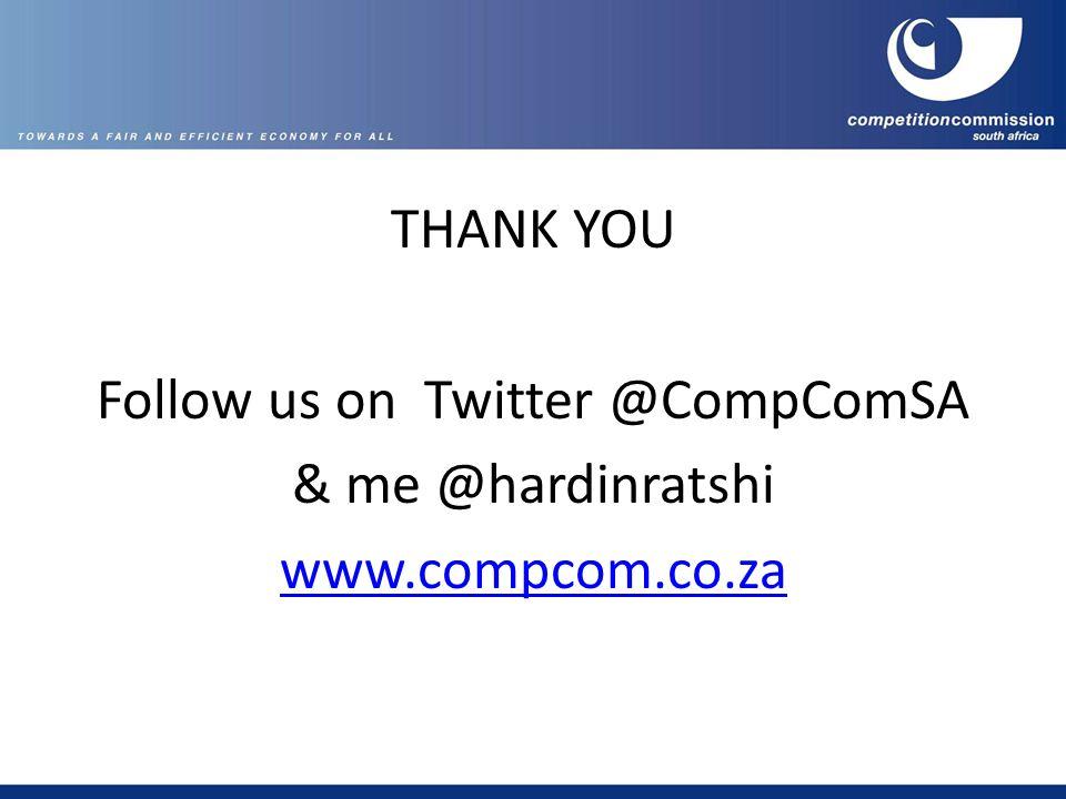 THANK YOU Follow us on Twitter @CompComSA & me @hardinratshi www.compcom.co.za