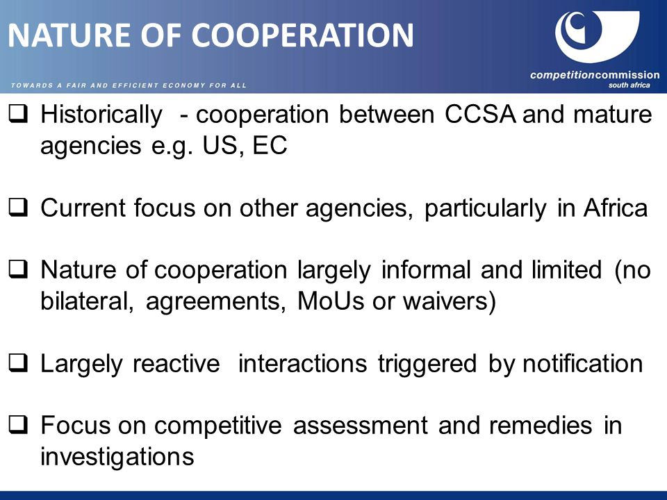 NATURE OF COOPERATION  Historically - cooperation between CCSA and mature agencies e.g.