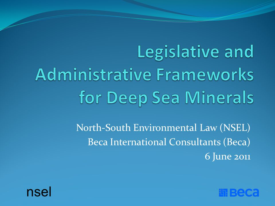 nsel North-South Environmental Law (NSEL) Beca International Consultants (Beca) 6 June 2011