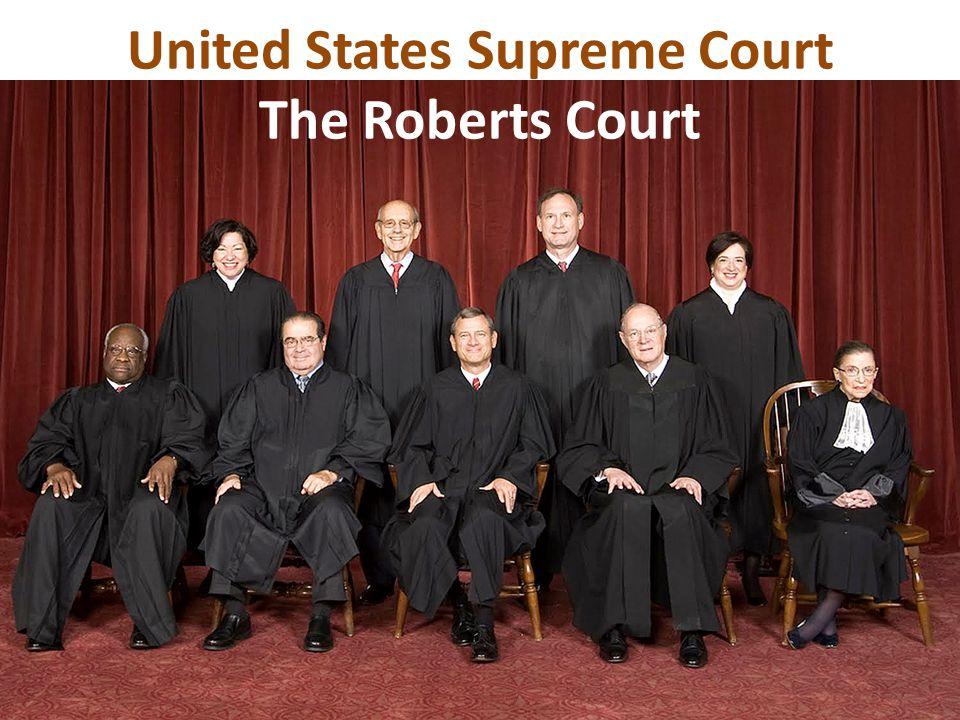 United States Supreme Court The Roberts Court