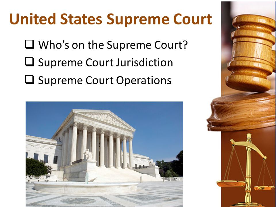 United States Supreme Court  Who's on the Supreme Court?  Supreme Court Jurisdiction  Supreme Court Operations