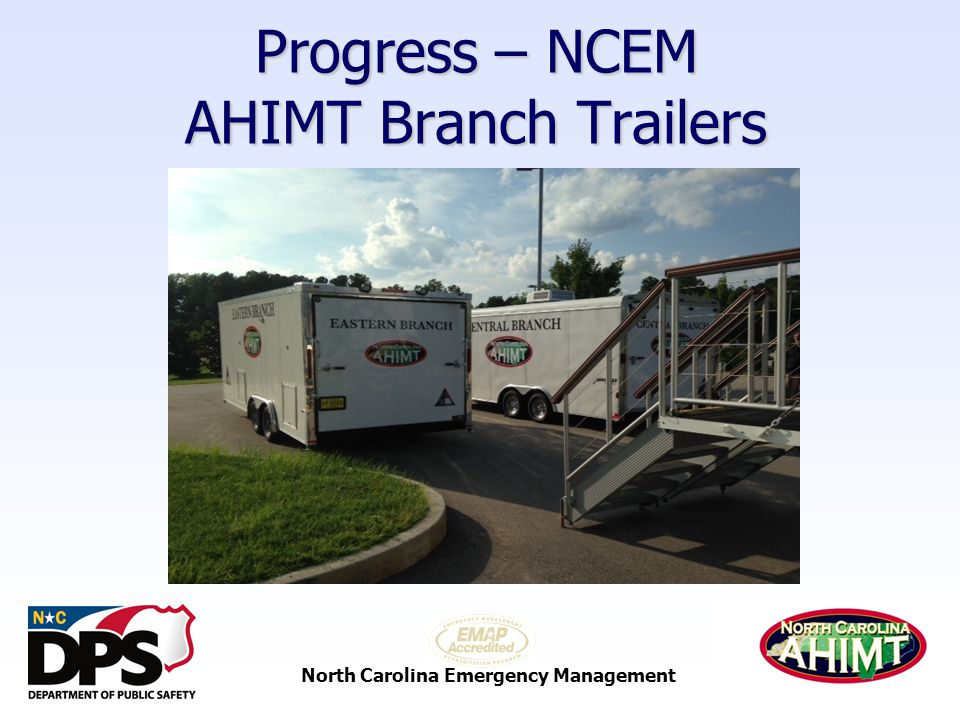 North Carolina Emergency Management Progress – NCEM AHIMT Branch Trailers