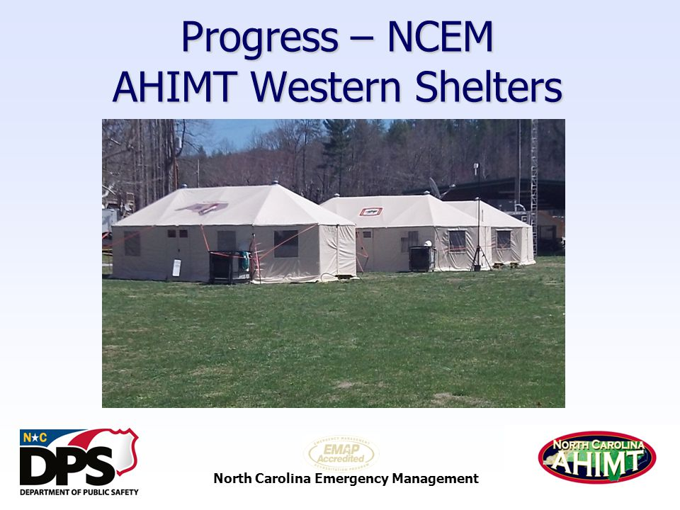 North Carolina Emergency Management Progress – NCEM AHIMT Western Shelters