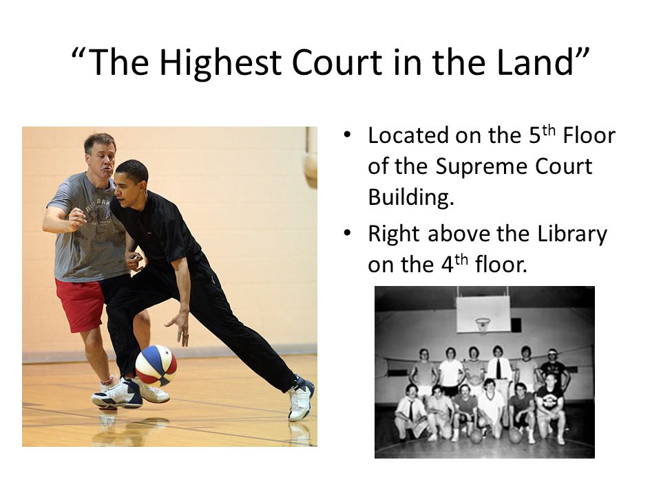 """The Highest Court in the Land"" Located on the 5 th Floor of the Supreme Court Building. Right above the Library on the 4 th floor."