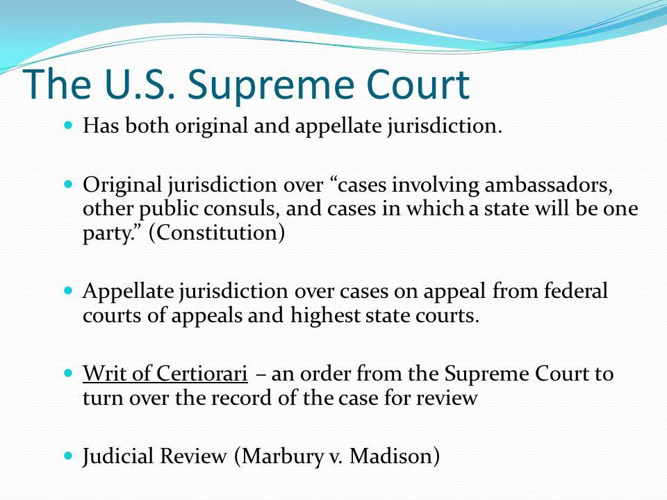 "The U.S. Supreme Court Has both original and appellate jurisdiction. Original jurisdiction over ""cases involving ambassadors, other public consuls, an"