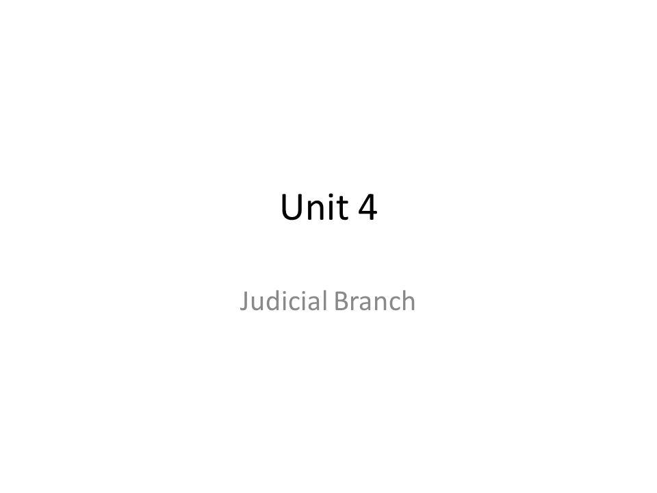 Unit 4 Judicial Branch