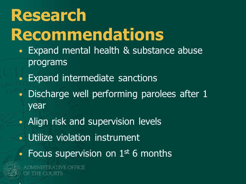 Recent Reforms Non-revocable parole for lowest risk offenders (NRP) California Static Risk Assessment (CSRA) Parole Violation Decision Making Instrument (PVDMI) Parolee Reentry Court Program.