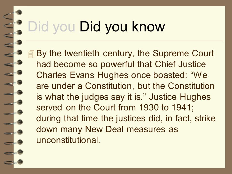 Did you Did you know  Only one person has held the two highest offices in the land, serving as president of the United States and later as chief justice of the Supreme Court.