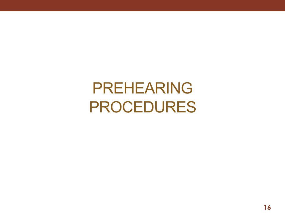 PREHEARING PROCEDURES 16