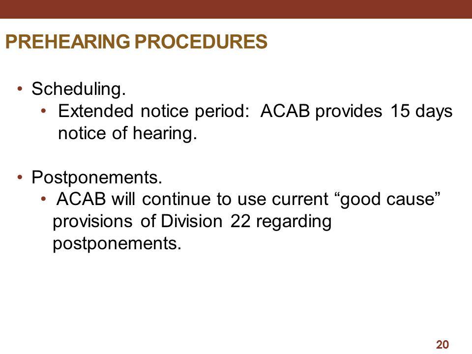 20 PREHEARING PROCEDURES Scheduling.