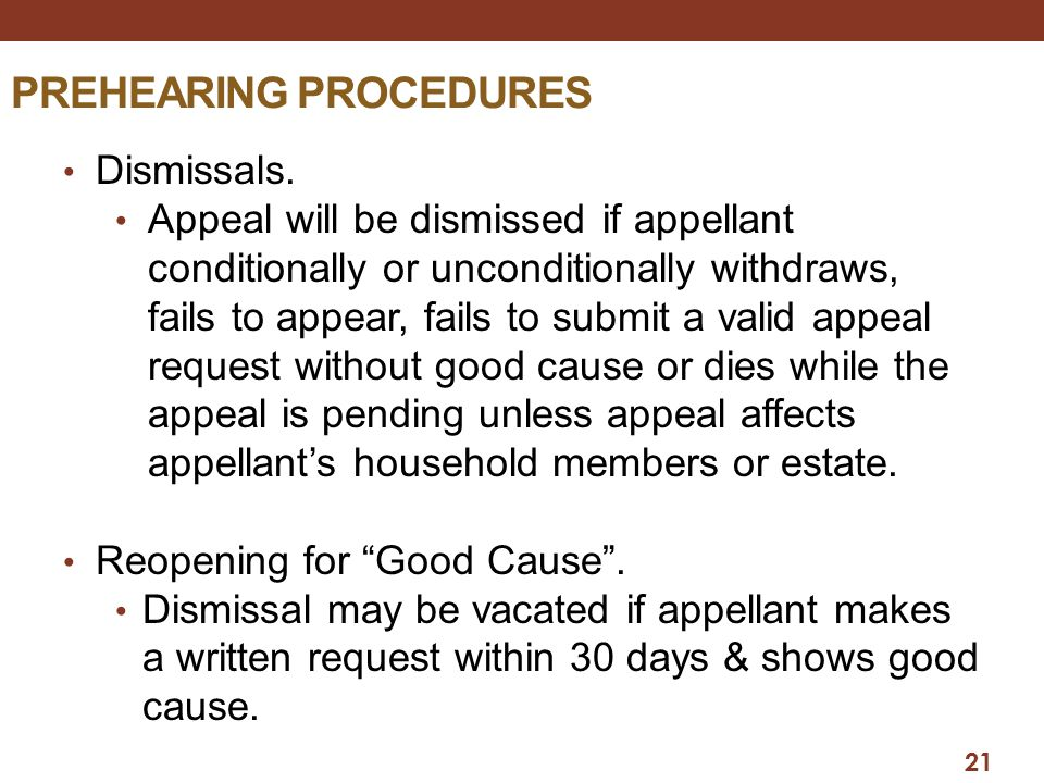 PREHEARING PROCEDURES Dismissals. Appeal will be dismissed if appellant conditionally or unconditionally withdraws, fails to appear, fails to submit a