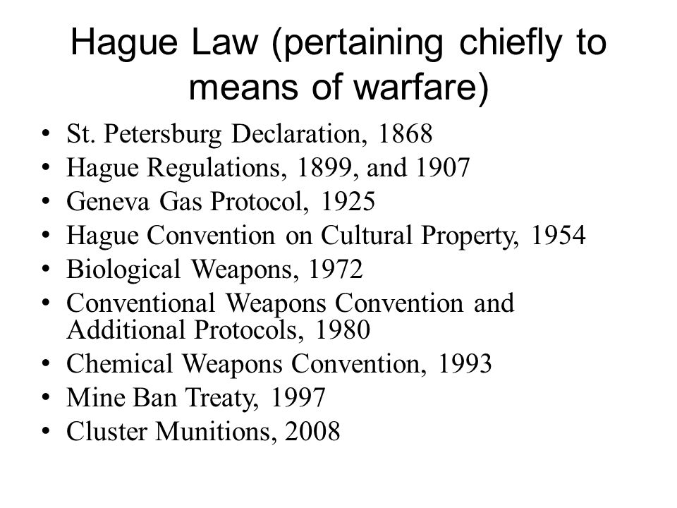Hague Law (pertaining chiefly to means of warfare) St.