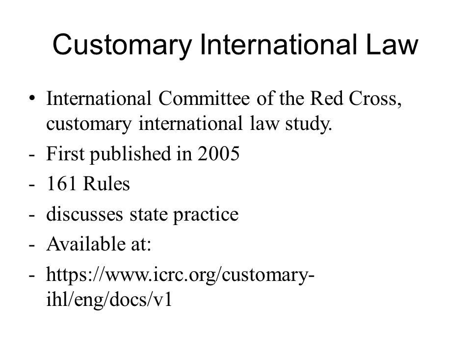 Customary International Law International Committee of the Red Cross, customary international law study.