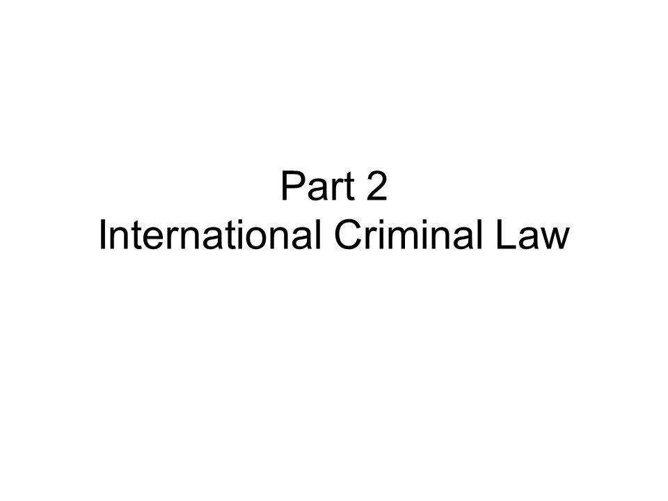 Part 2 International Criminal Law