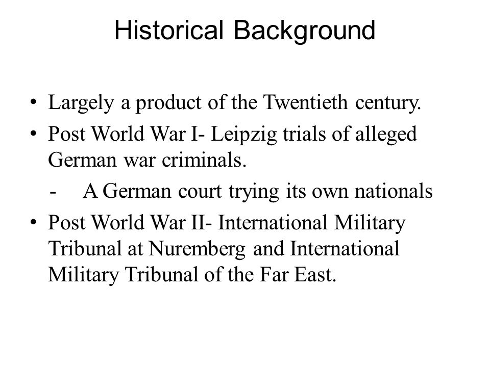 Historical Background Largely a product of the Twentieth century.