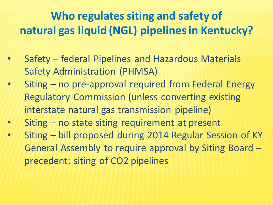 Who regulates siting and safety of natural gas liquid (NGL) pipelines in Kentucky.