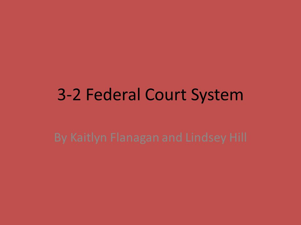 Jurisdiction Of The Federal Courts There are three levels of federal courts with general jurisdiction Federal district courts Federal courts of appeals U.S supreme court A court w General Jurisdiction can hear almost any kind of case