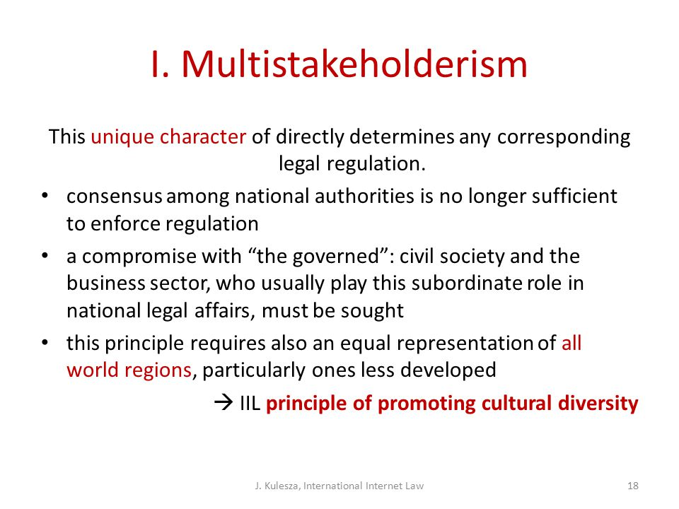 I. Multistakeholderism This unique character of directly determines any corresponding legal regulation. consensus among national authorities is no lon