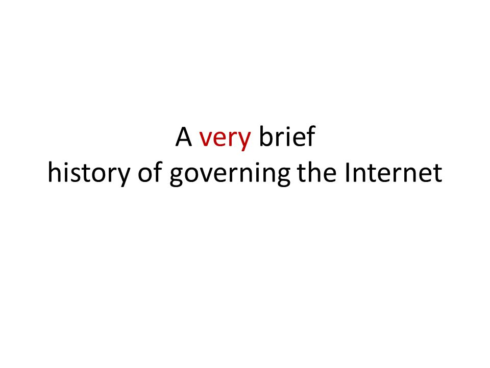 A very brief history of governing the Internet