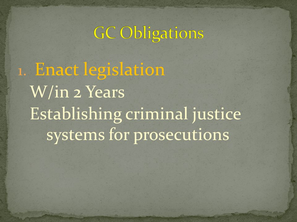 1. Enact legislation W/in 2 Years Establishing criminal justice systems for prosecutions