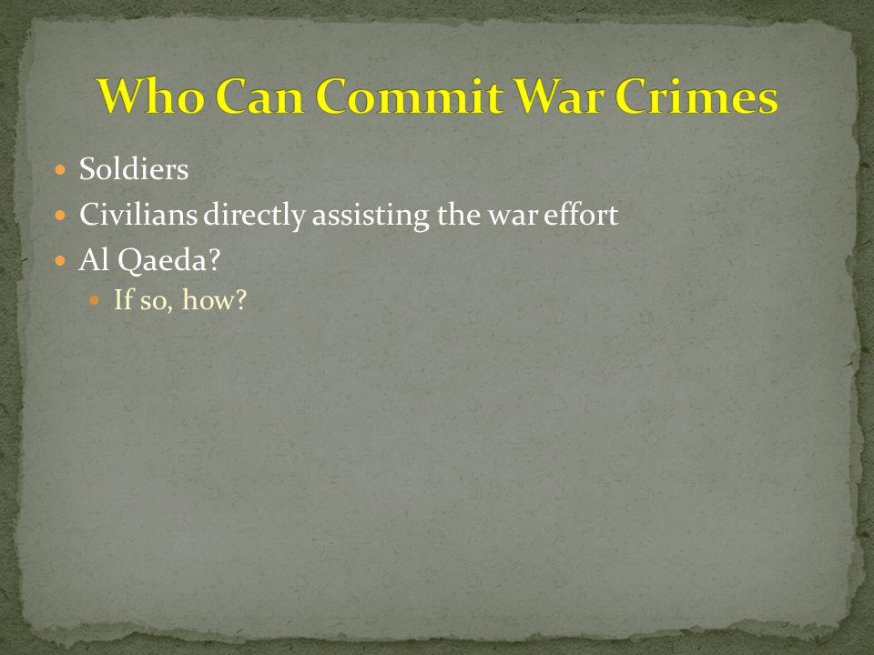 Soldiers Civilians directly assisting the war effort Al Qaeda? If so, how?