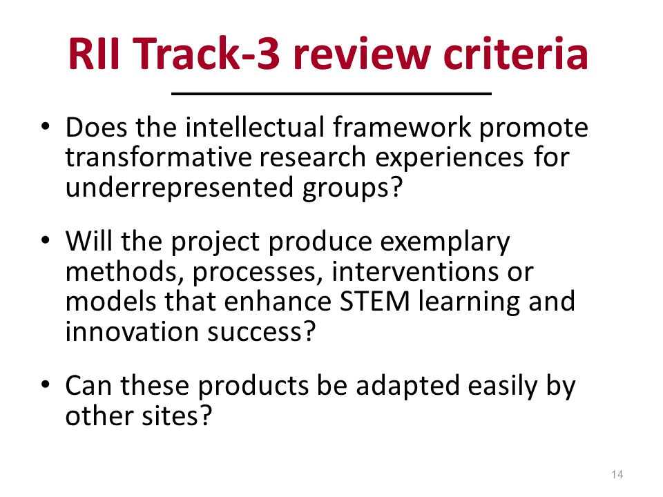 RII Track-3 review criteria Does the intellectual framework promote transformative research experiences for underrepresented groups.