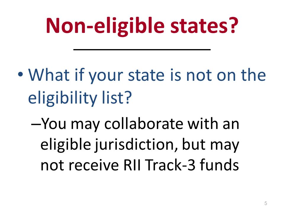 Non-eligible states. What if your state is not on the eligibility list.