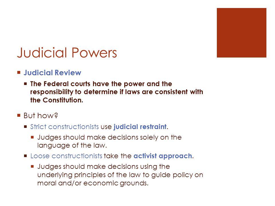 How do you think judges should interpret the law?