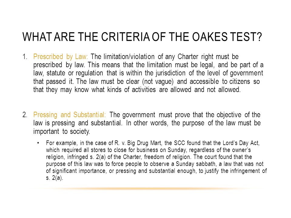 WHAT ARE THE CRITERIA OF THE OAKES TEST.