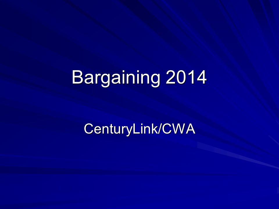 Bargaining 2014 CenturyLink/CWA