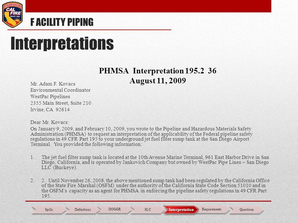 PHMSA Interpretation 195.2 36 August 11, 2009 Mr. Adam F. Kovacs Environmental Coordinator WestPac Pipelines 2355 Main Street, Suite 210 Irvine, CA 92